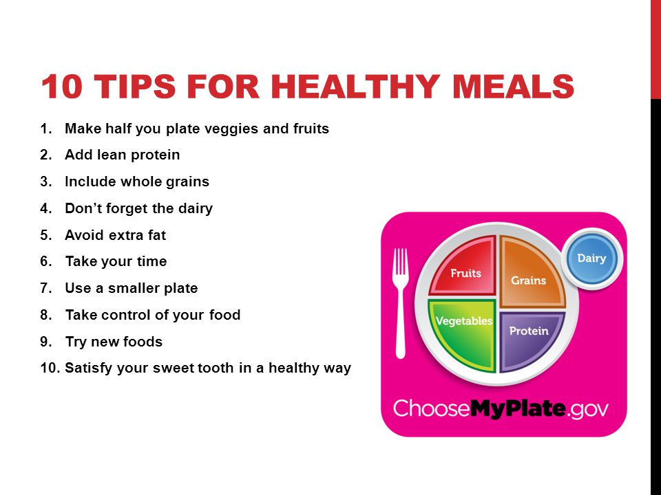 10 tips for healthy meals Make half you plate veggies and fruits