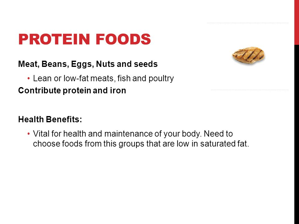 Protein foods Meat, Beans, Eggs, Nuts and seeds