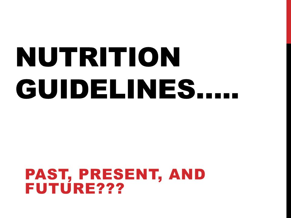 Nutrition guidelines…..