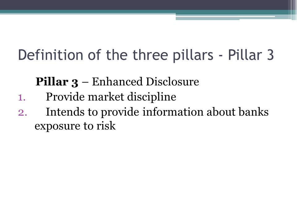 Definition of the three pillars - Pillar 3