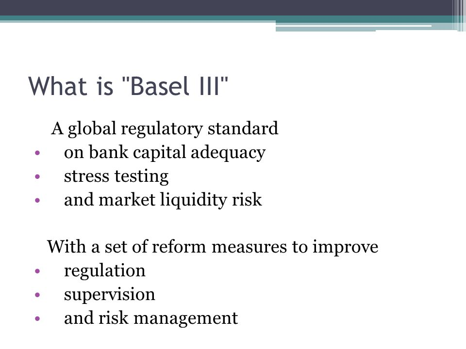 What is Basel III A global regulatory standard