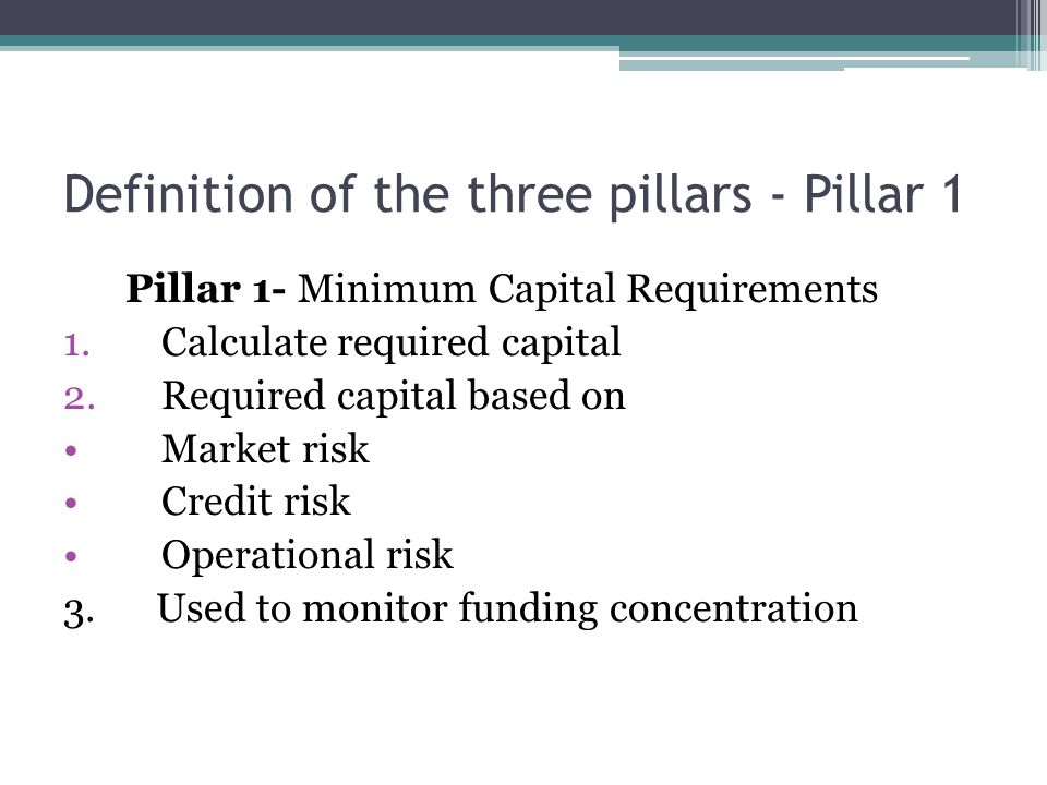 Definition of the three pillars - Pillar 1