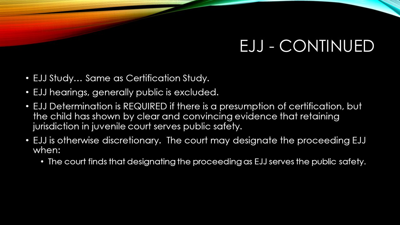 EJJ - Continued EJJ Study… Same as Certification Study.