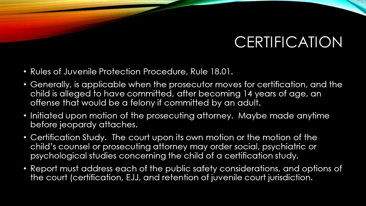 Certification Rules of Juvenile Protection Procedure, Rule 18.01.