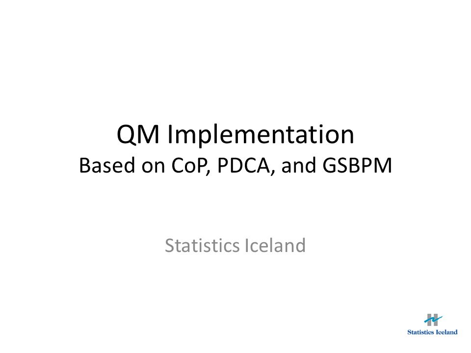QM Implementation Based on CoP, PDCA, and GSBPM