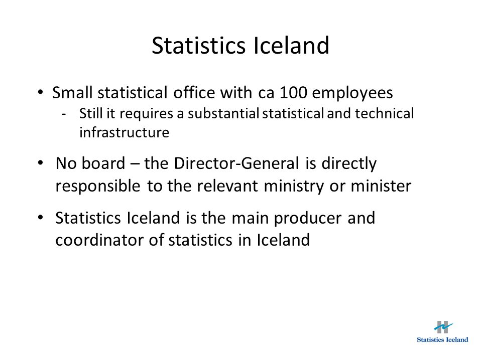 Statistics Iceland Small statistical office with ca 100 employees