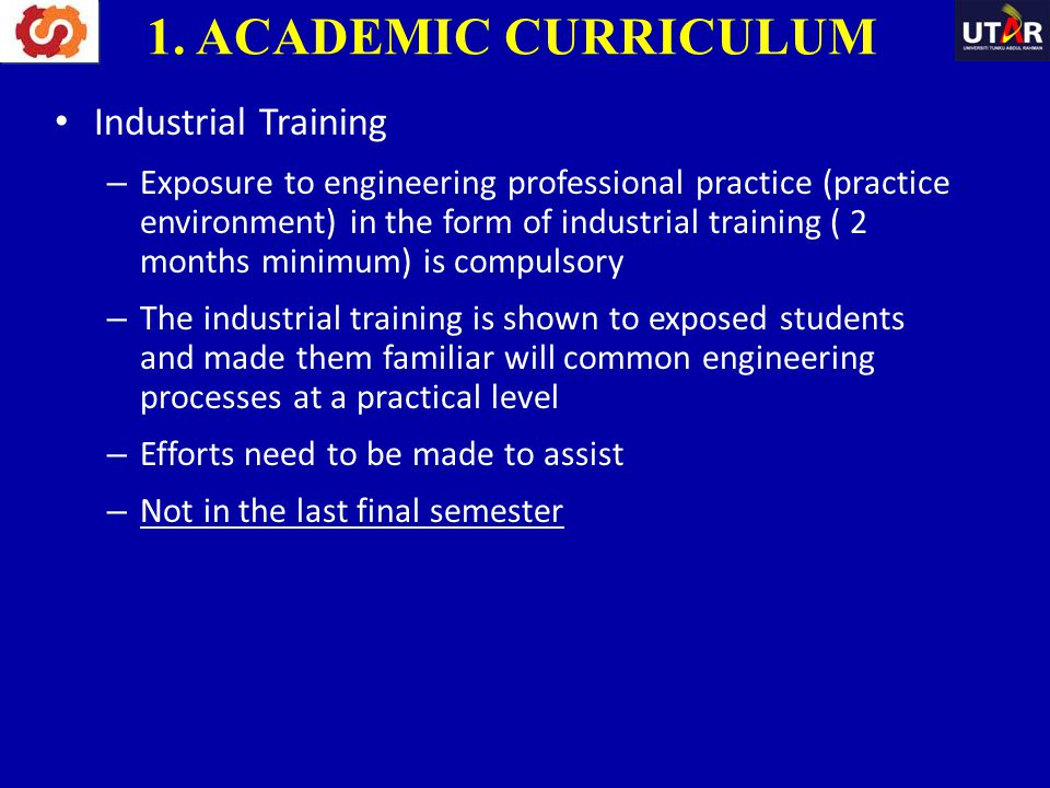 1. ACADEMIC CURRICULUM Industrial Training