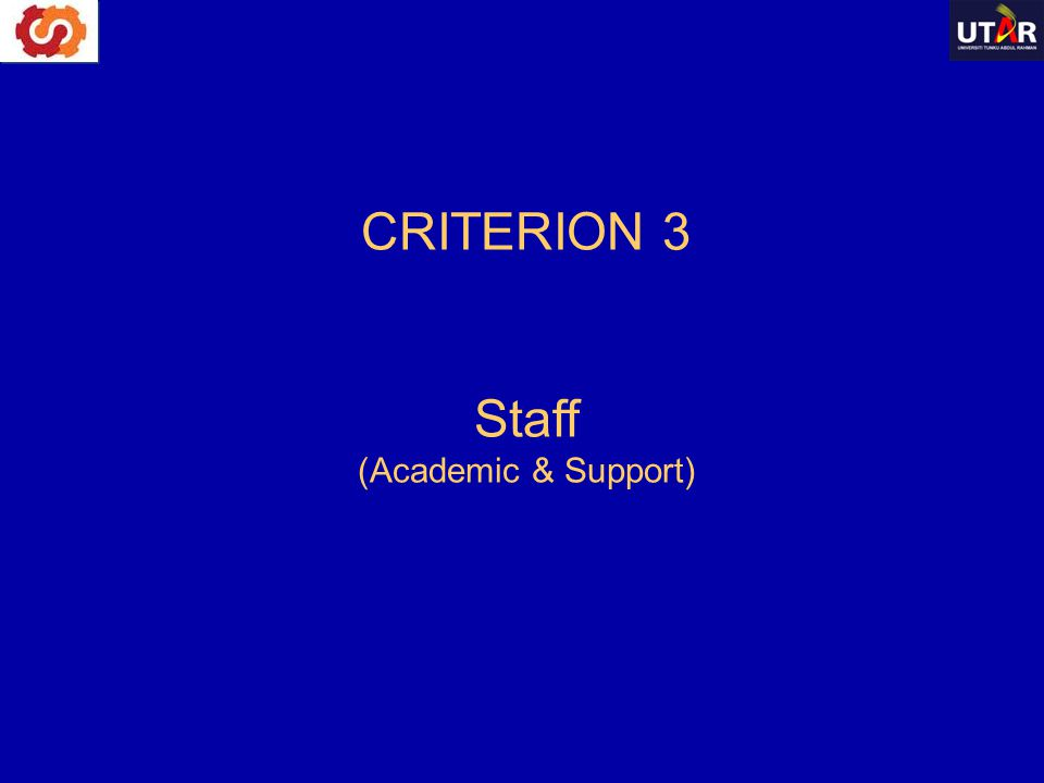 CRITERION 3 Staff (Academic & Support)