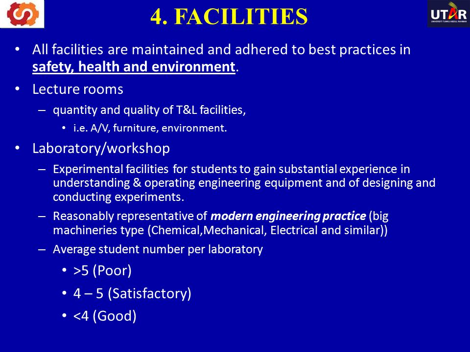 4. FACILITIES All facilities are maintained and adhered to best practices in safety, health and environment.