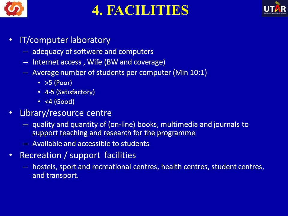 4. FACILITIES IT/computer laboratory Library/resource centre