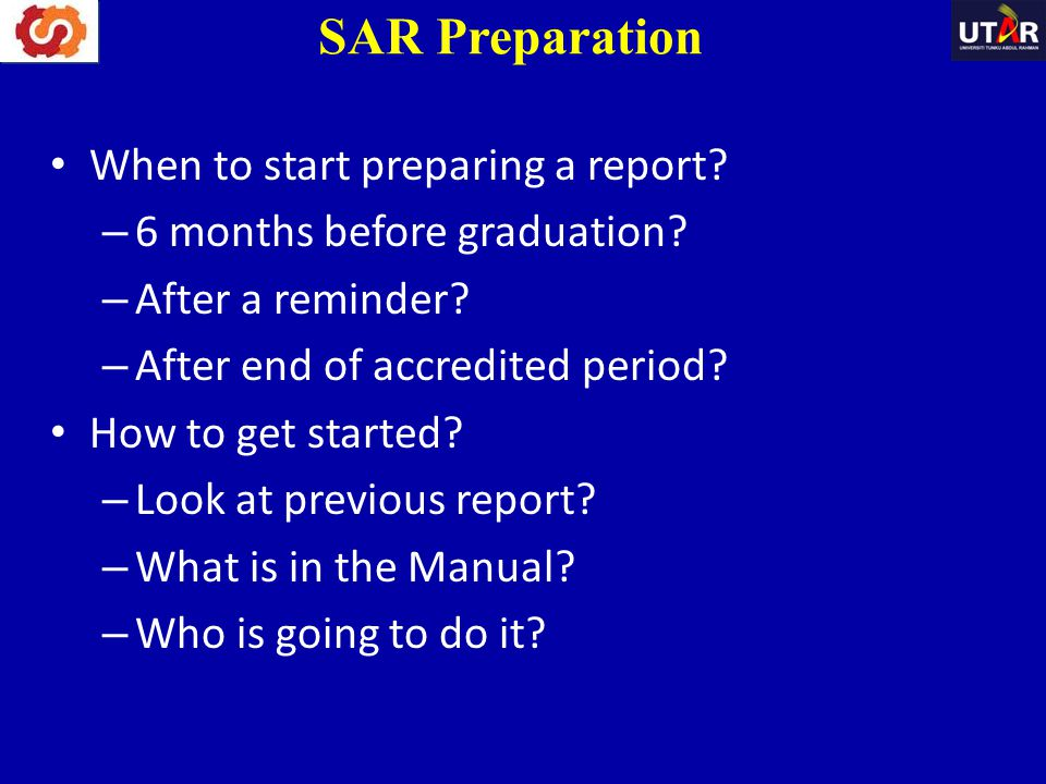 SAR Preparation When to start preparing a report