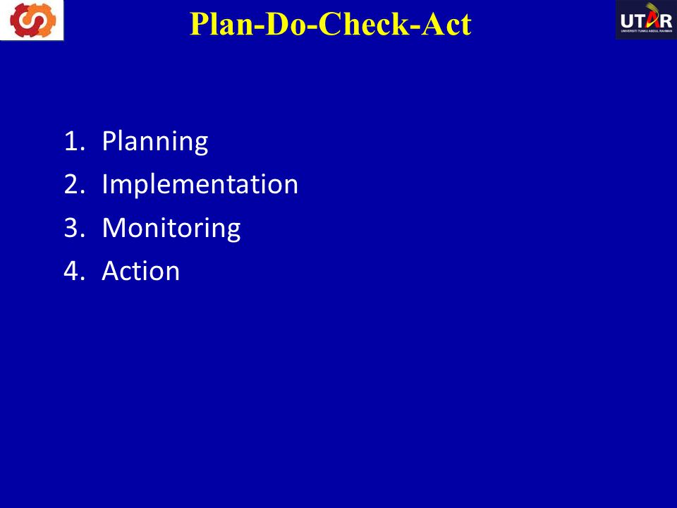 Plan-Do-Check-Act Planning Implementation Monitoring Action