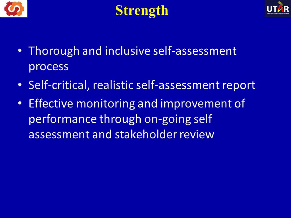 Strength Thorough and inclusive self-assessment process
