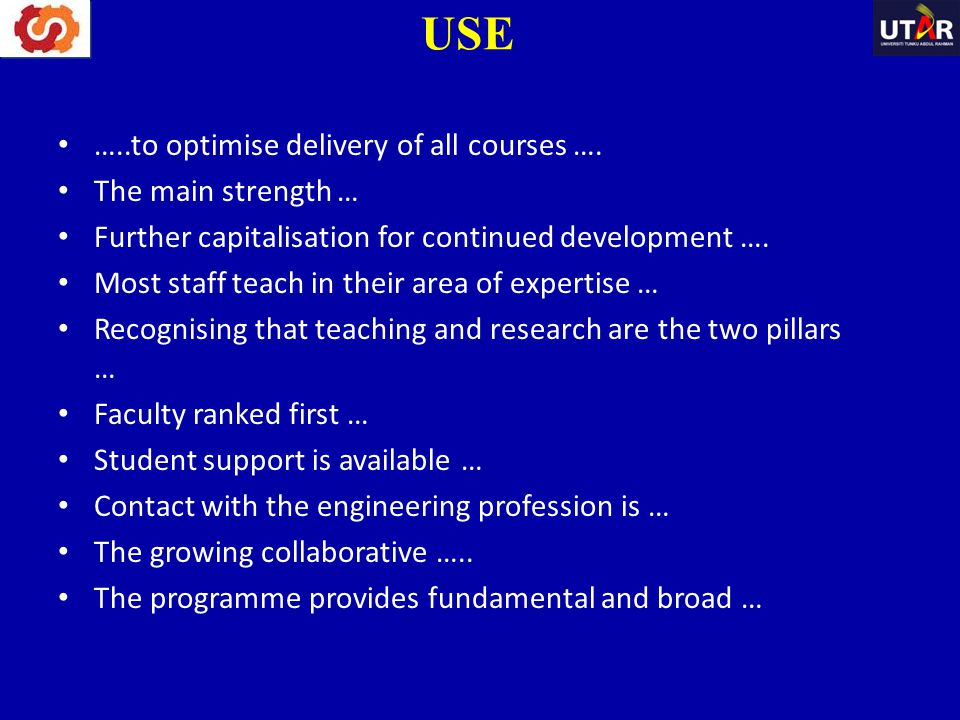 USE …..to optimise delivery of all courses …. The main strength …