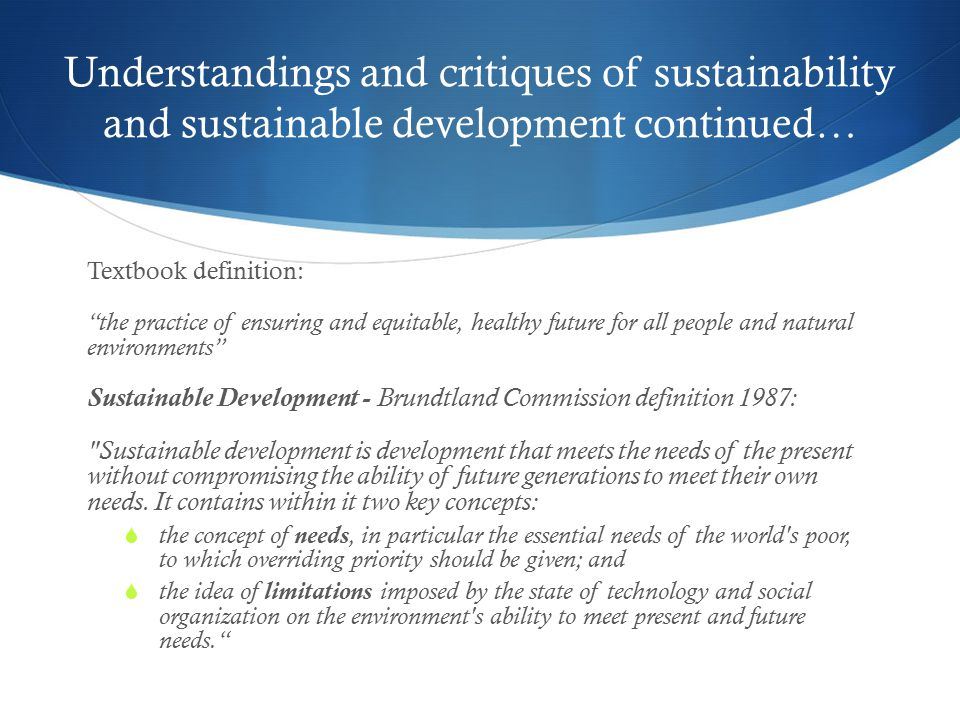 Understandings and critiques of sustainability and sustainable development continued…