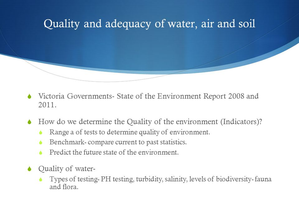 Quality and adequacy of water, air and soil