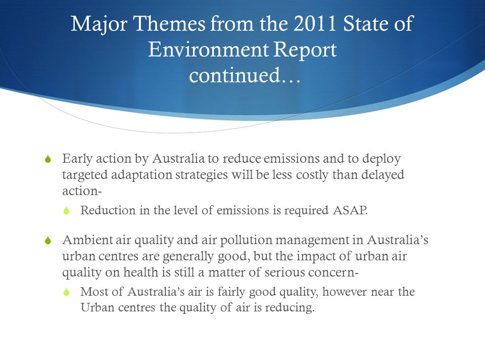 Major Themes from the 2011 State of Environment Report continued…