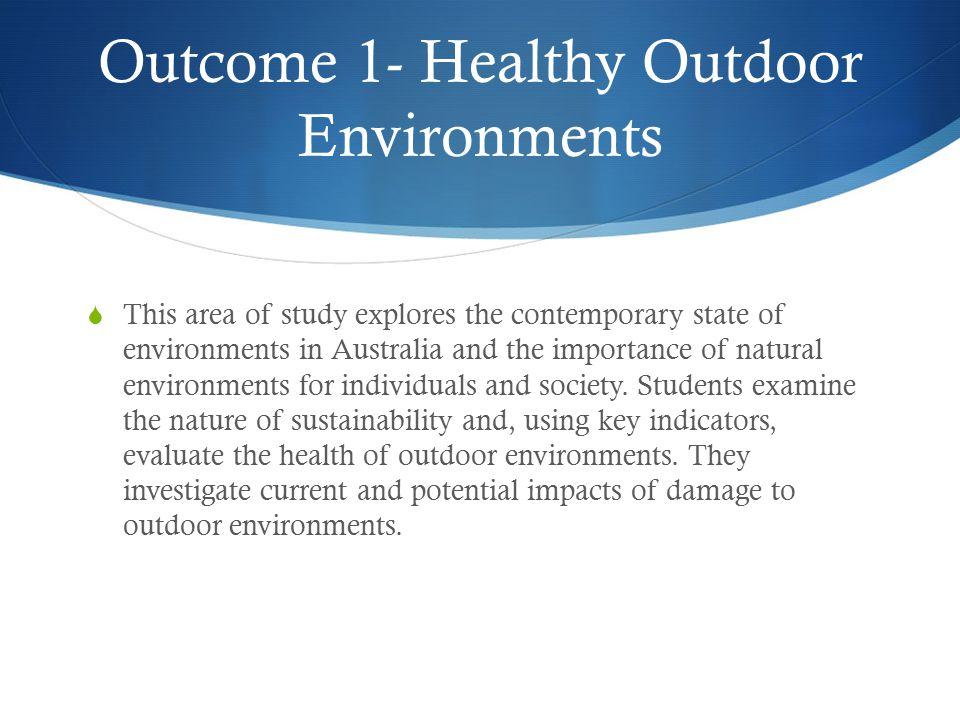Outcome 1- Healthy Outdoor Environments