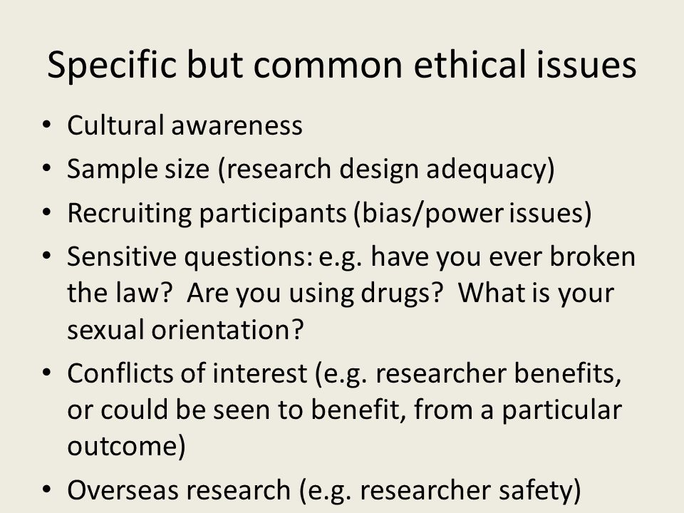 Specific but common ethical issues
