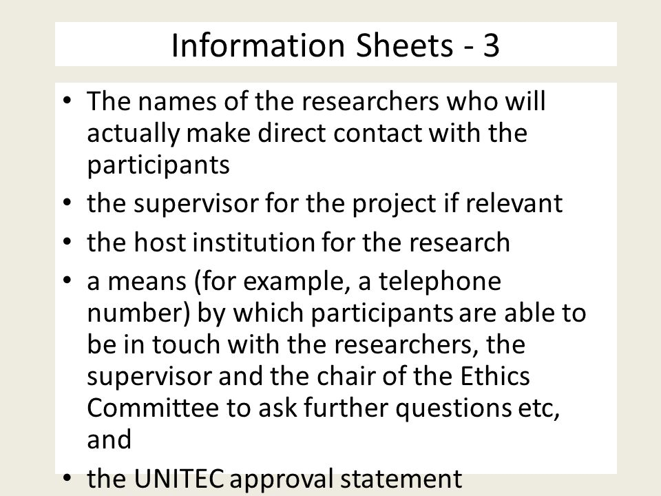 Information Sheets - 3 The names of the researchers who will actually make direct contact with the participants.