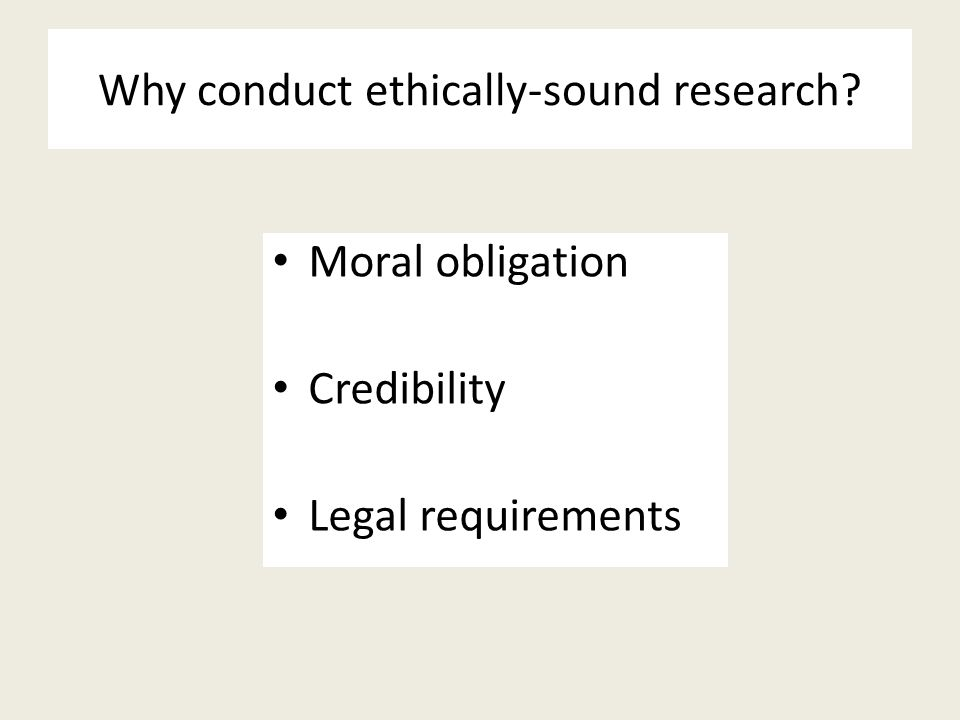 Why conduct ethically-sound research