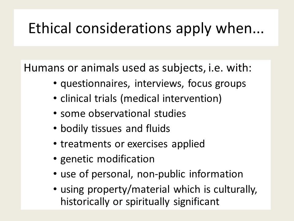 Ethical considerations apply when...