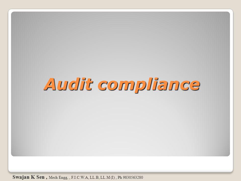 Audit compliance Swajan K Sen , Mech Engg, , F.I.C.W.A, LL.B, LL.M (I) , Ph 9830563280