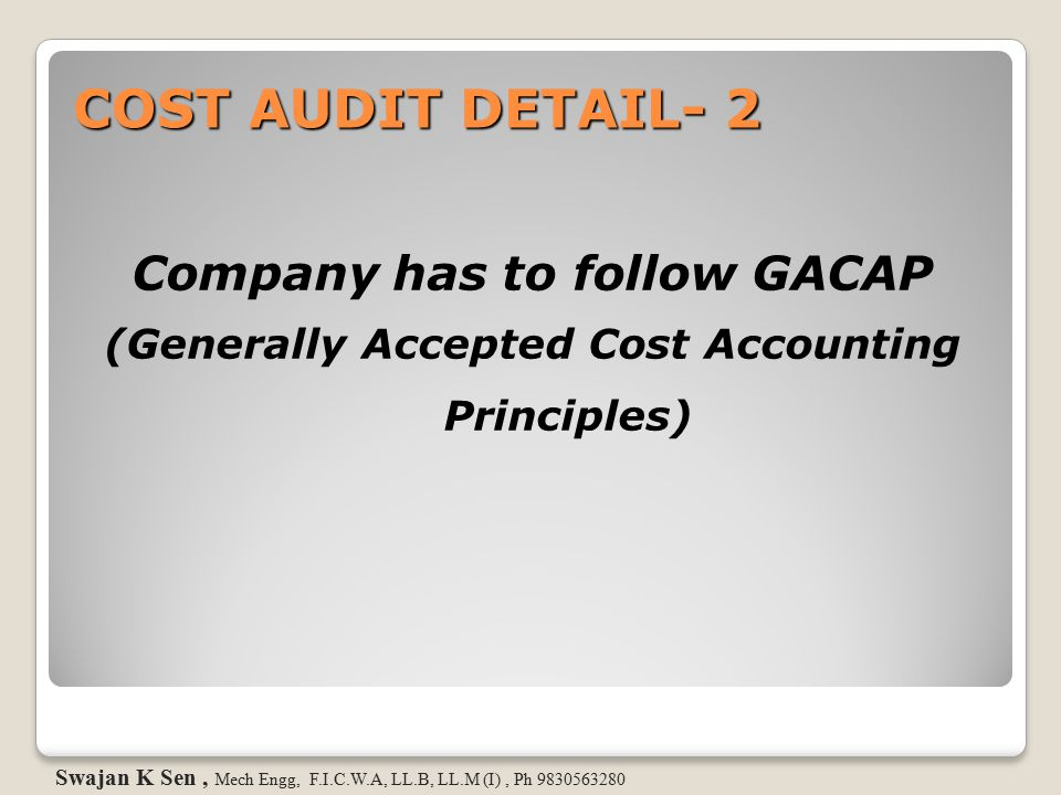 COST AUDIT DETAIL- 2 Company has to follow GACAP