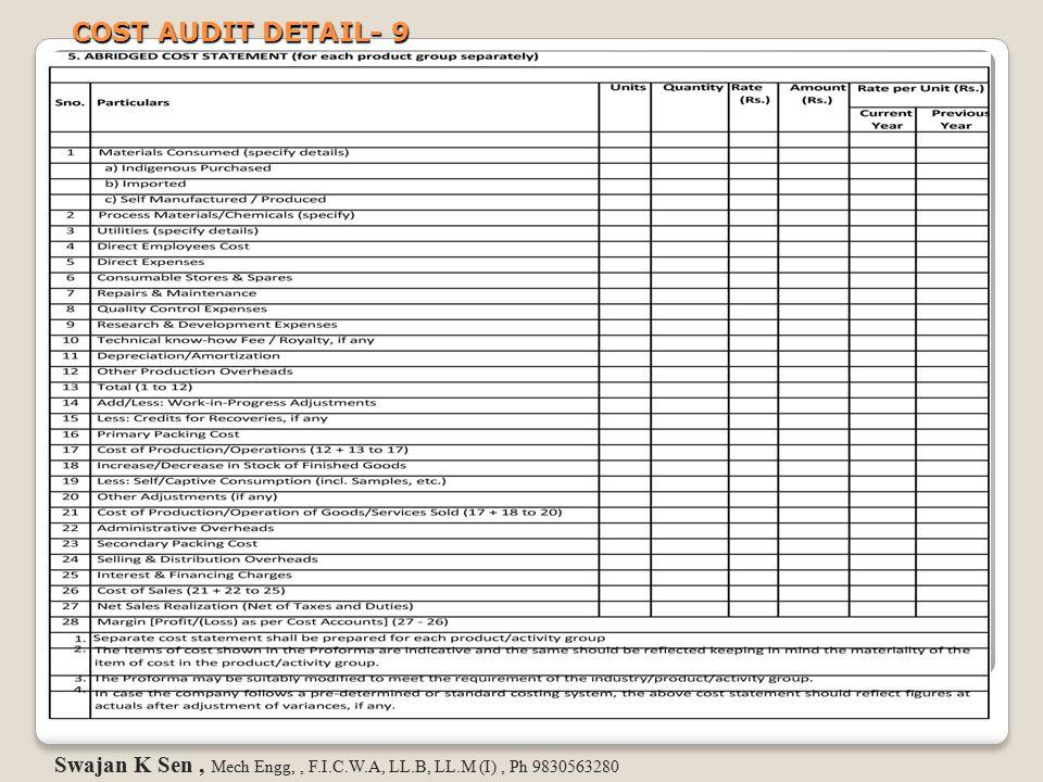 COST AUDIT DETAIL- 9 Swajan K Sen , Mech Engg, , F.I.C.W.A, LL.B, LL.M (I) , Ph 9830563280