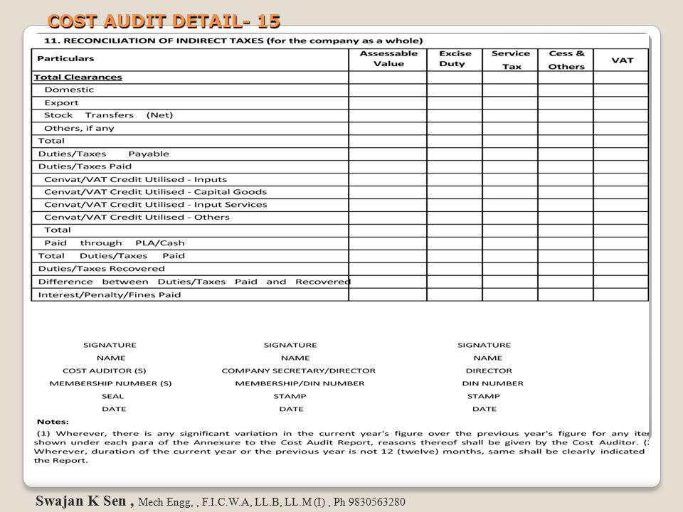 COST AUDIT DETAIL- 15 Swajan K Sen , Mech Engg, , F.I.C.W.A, LL.B, LL.M (I) , Ph 9830563280