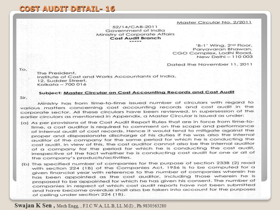 COST AUDIT DETAIL- 16 Swajan K Sen , Mech Engg, , F.I.C.W.A, LL.B, LL.M (I) , Ph 9830563280