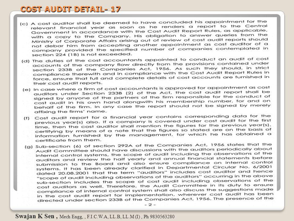COST AUDIT DETAIL- 17 Swajan K Sen , Mech Engg, , F.I.C.W.A, LL.B, LL.M (I) , Ph 9830563280