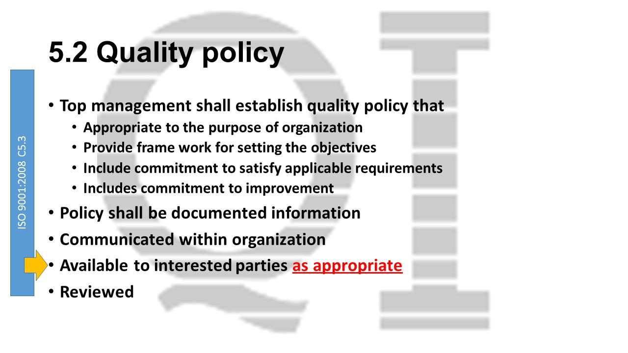 5.2 Quality policy Top management shall establish quality policy that
