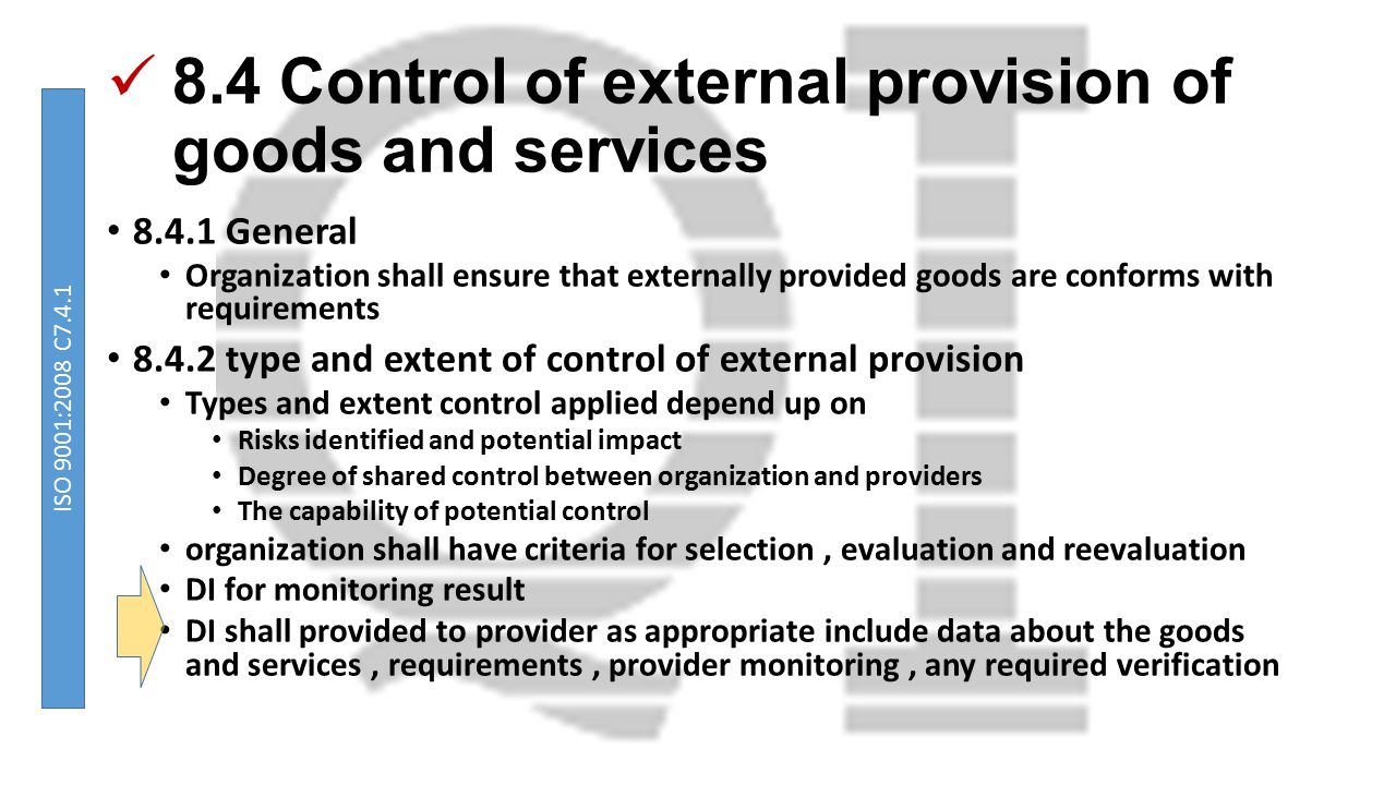 8.4 Control of external provision of goods and services