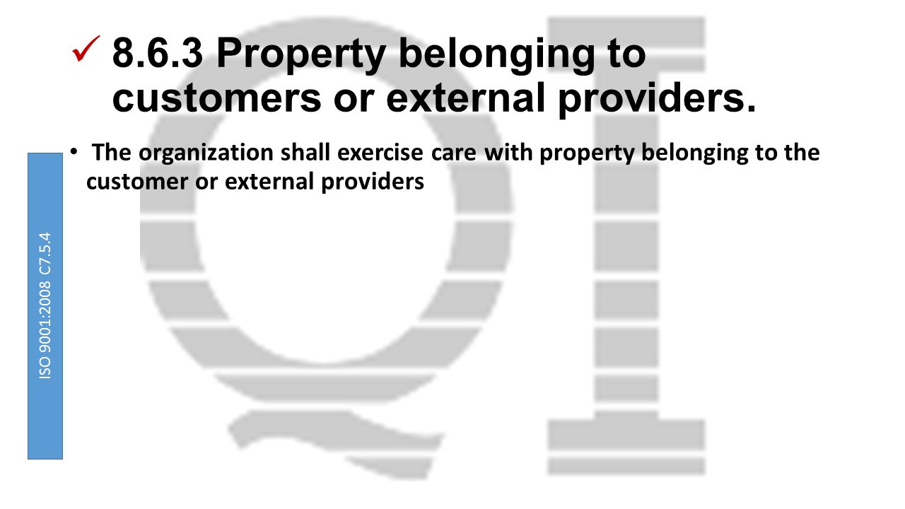 8.6.3 Property belonging to customers or external providers.
