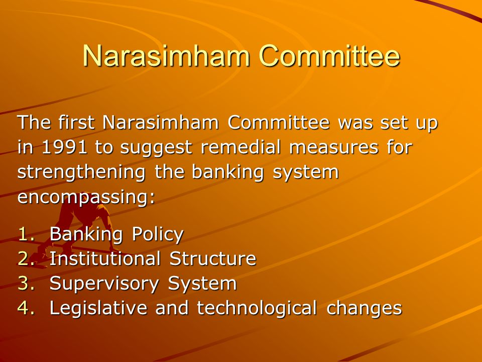 Narasimham Committee The first Narasimham Committee was set up