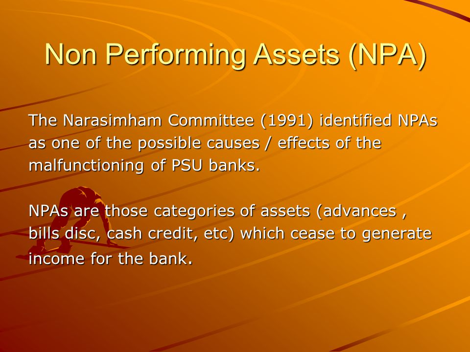 Non Performing Assets (NPA)