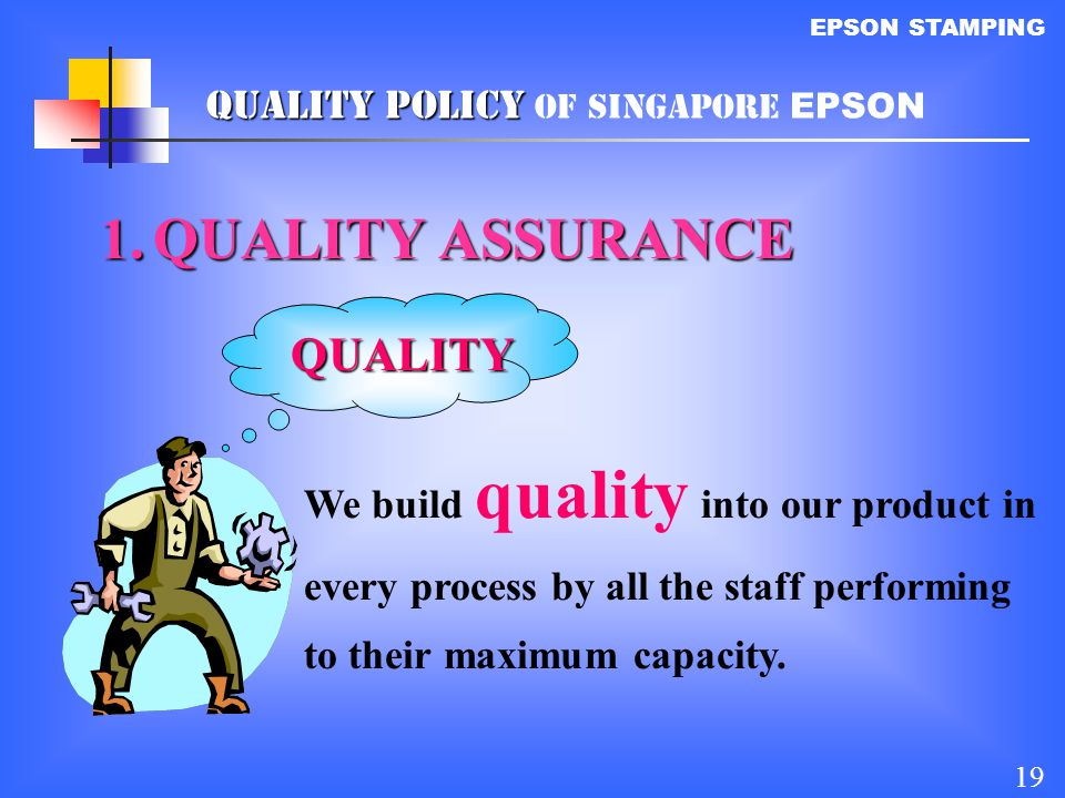 QUALITY ASSURANCE QUALITY Quality policy of Singapore EPSON
