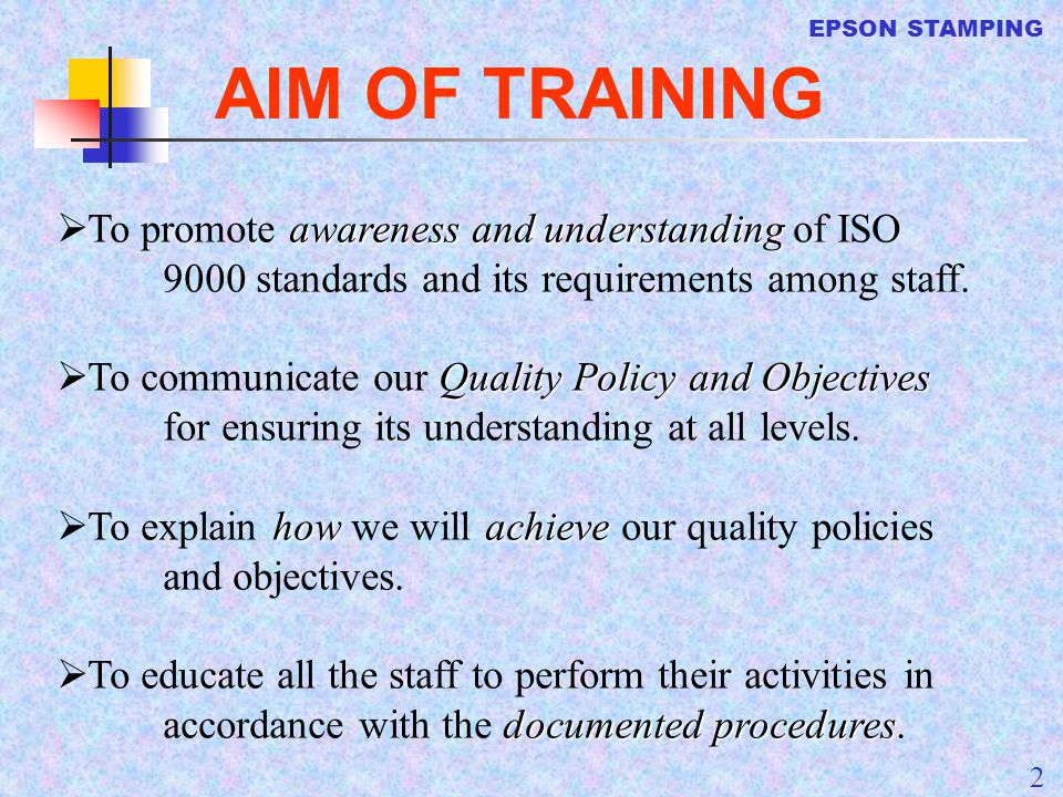 AIM OF TRAINING To promote awareness and understanding of ISO