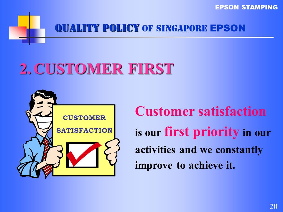 CUSTOMER FIRST Customer satisfaction Quality policy of Singapore EPSON
