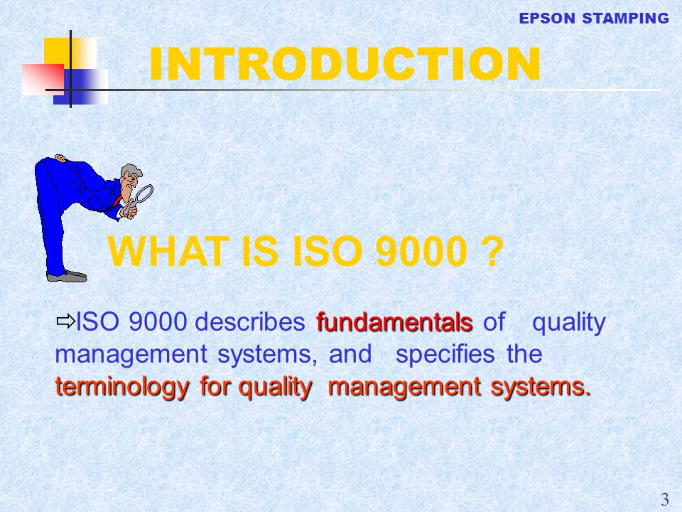 INTRODUCTION WHAT IS ISO 9000