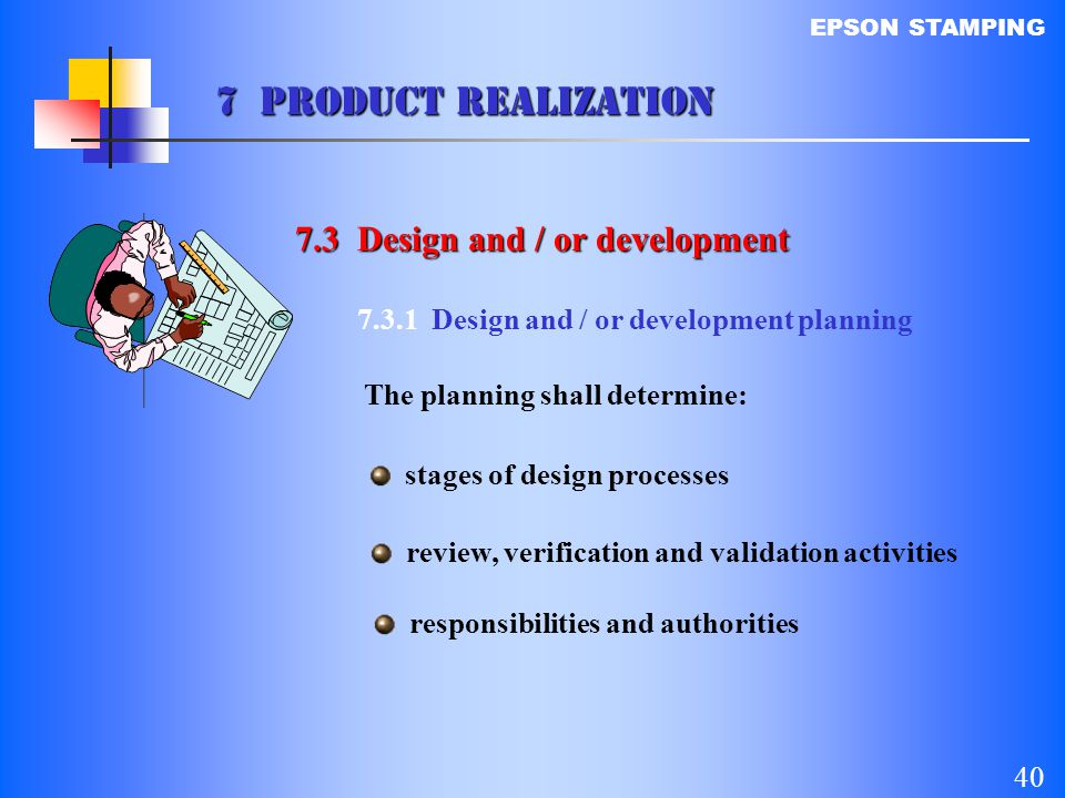 7 PRODUCT REALIZATION 7.3 Design and / or development