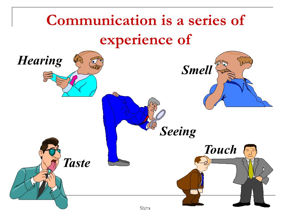 Communication is a series of experience of