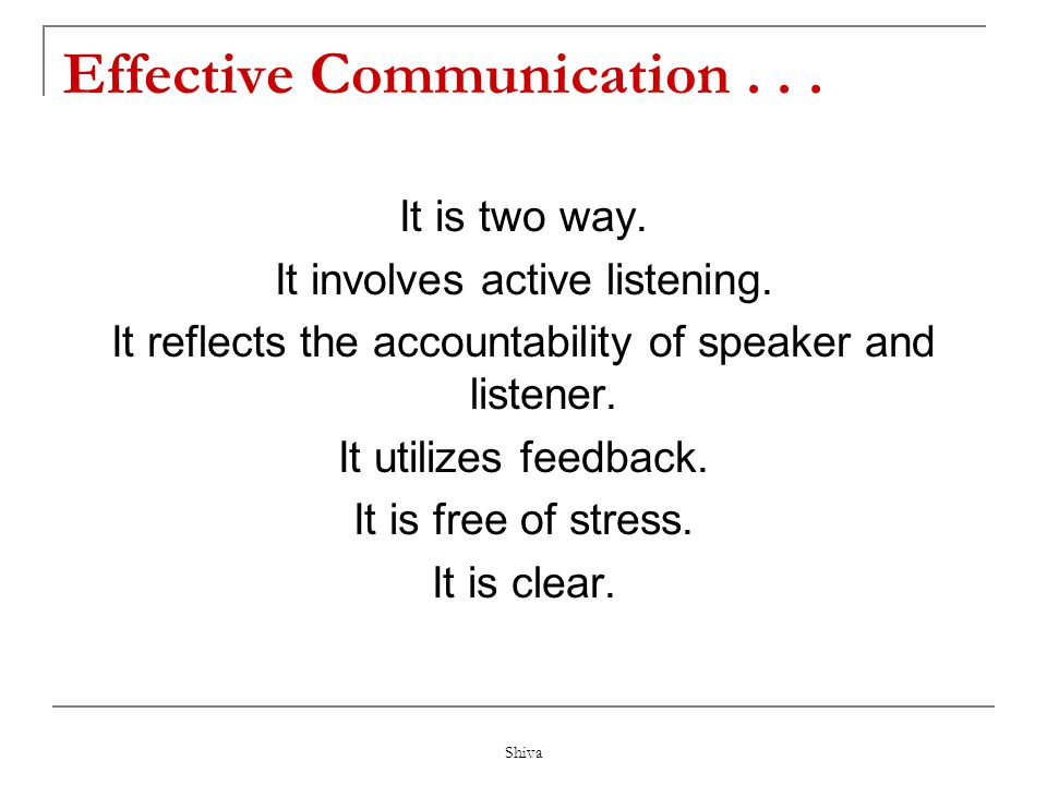 Effective Communication . . .