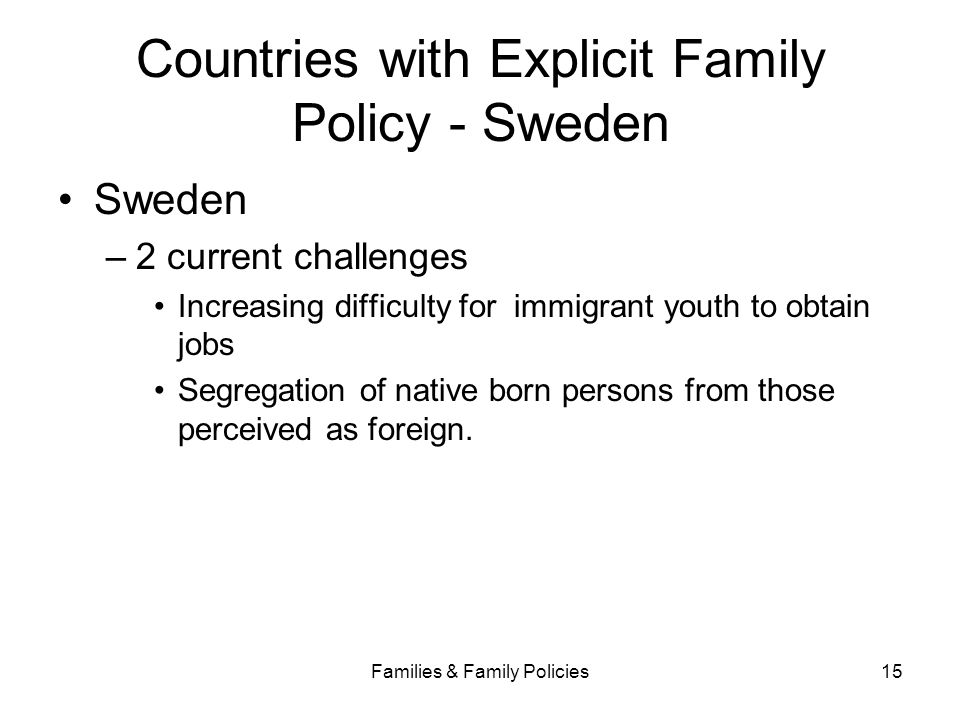 Countries with Explicit Family Policy - Sweden