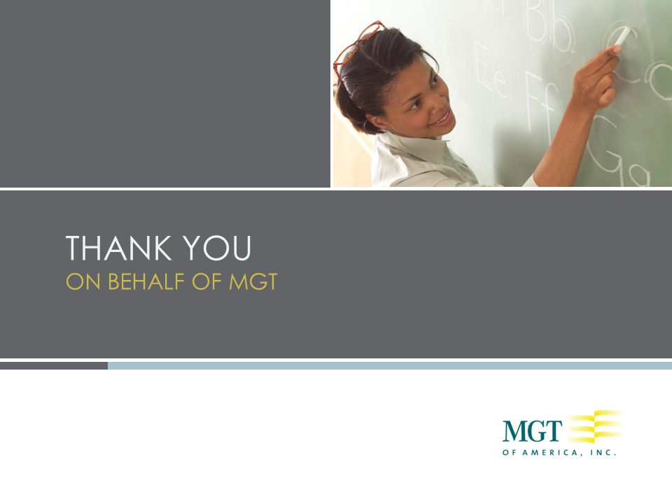 THANK YOU ON BEHALF OF MGT