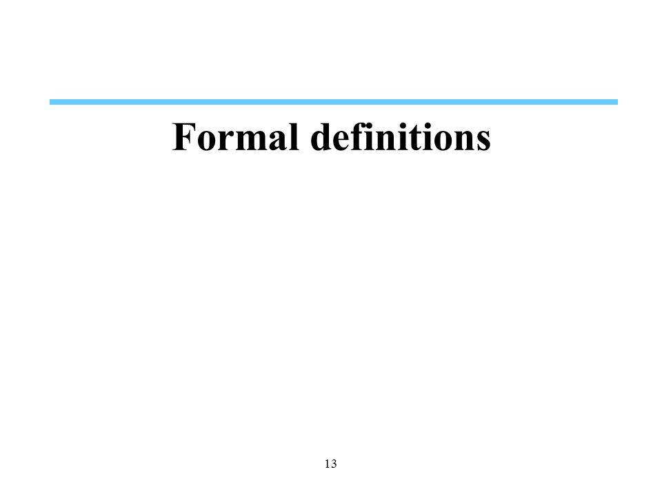Formal definitions 13