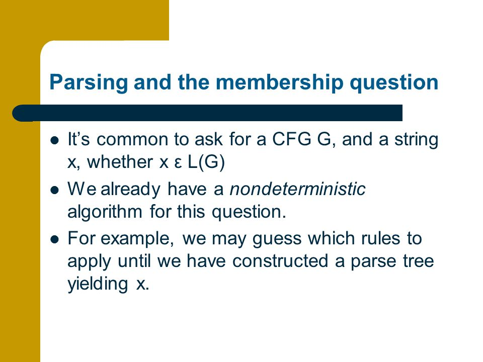 Parsing and the membership question