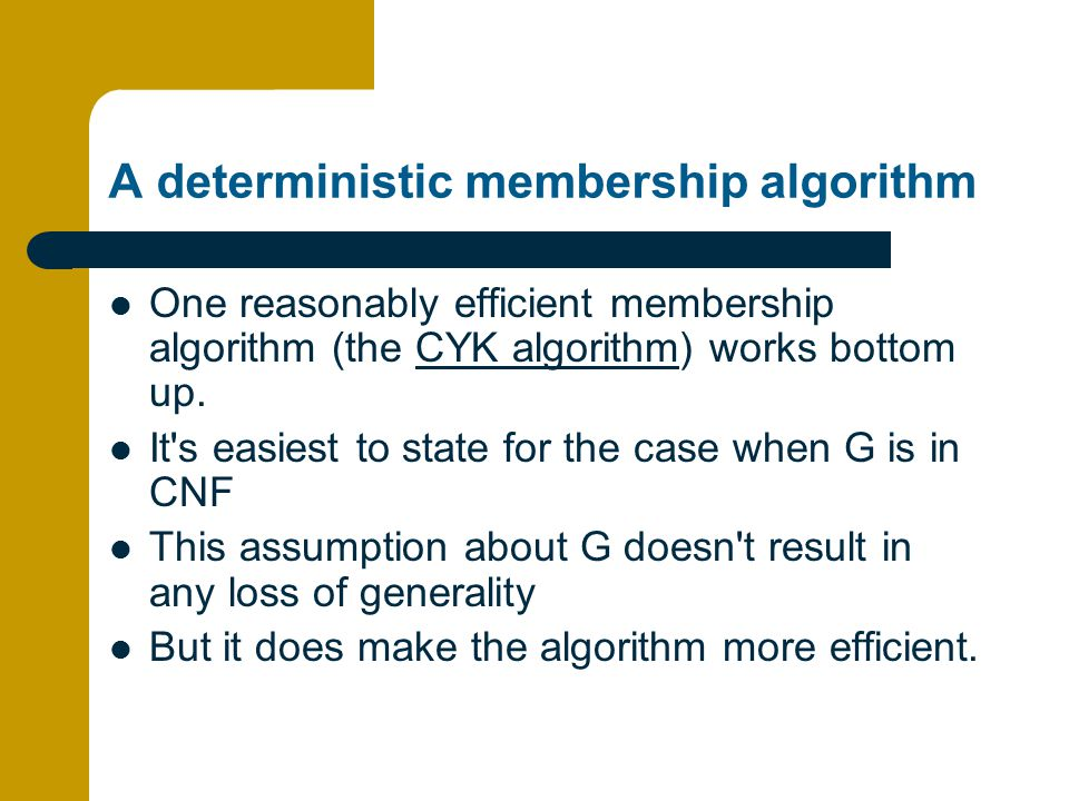 A deterministic membership algorithm