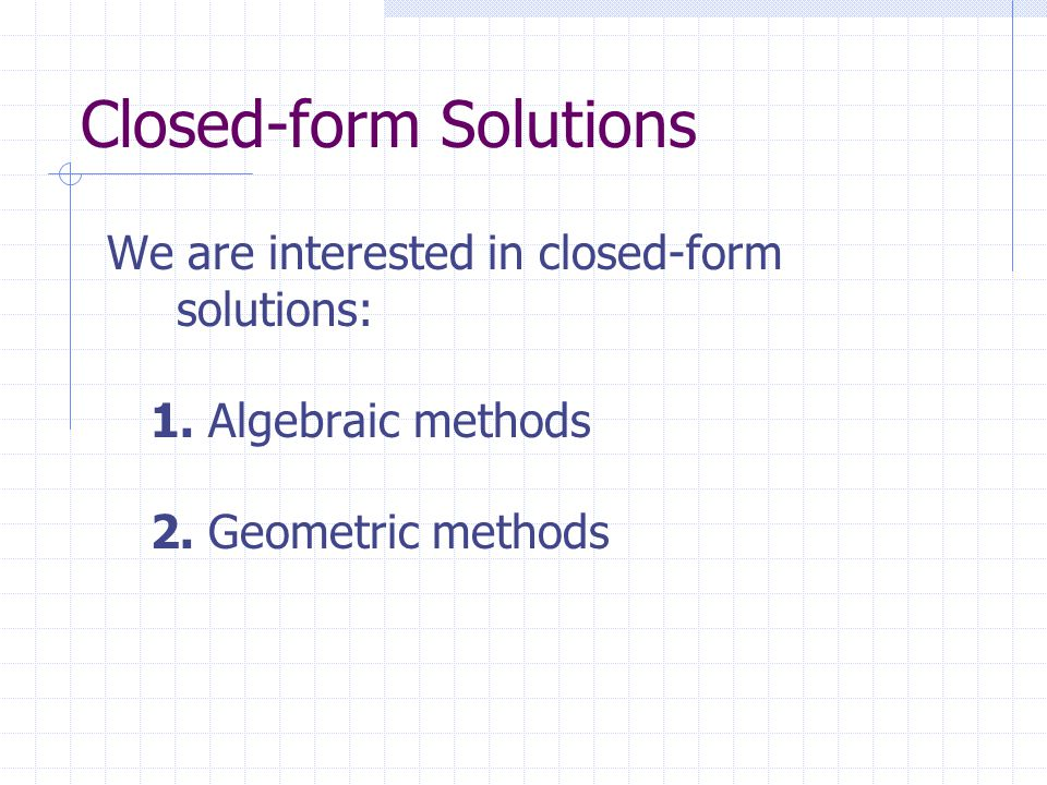 Closed-form Solutions
